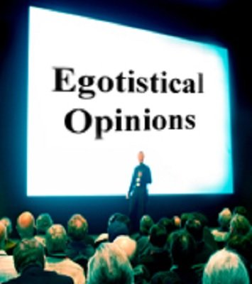 Egotistical Opinions by Ian Kendall