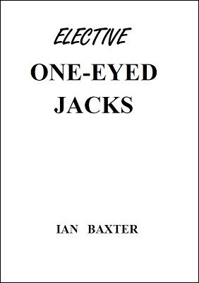 Elective One-Eyed Jacks by Ian Baxter