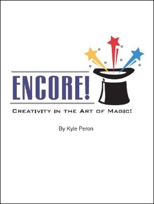 Encore: Creativity in the Art of Magic by Kyle Peron