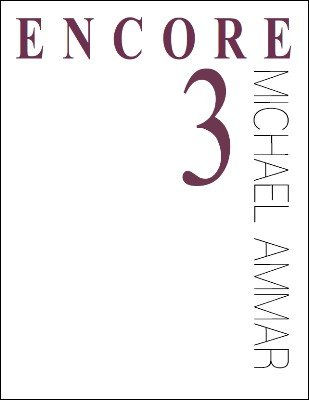 Encore 3 by Michael Ammar