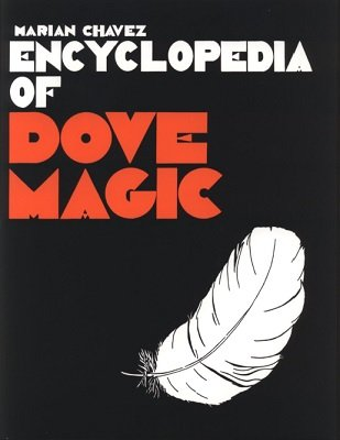 Encyclopedia of Dove Magic by Marian Chavez