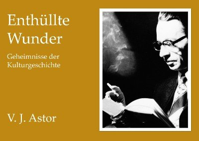 Enthuellte Wunder by Astor