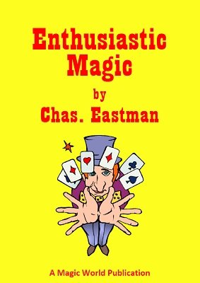 Enthusiastic Magic by Chas. C. Eastman