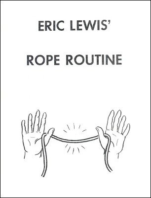 Eric Lewis' Rope Routine by Eric C. Lewis