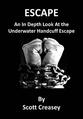 Escape: Underwater Handcuff Escape by Scott Creasey