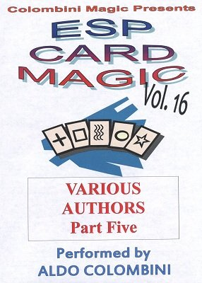 ESP Card Magic Vol. 16: Various Authors Part 5 by Aldo Colombini