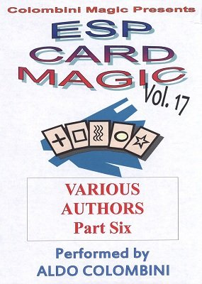 ESP Card Magic Vol. 17: Various Authors Part 6 by Aldo Colombini