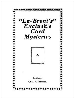 Lu-Brent's Exclusive Card Mysteries by Charles C. Eastman