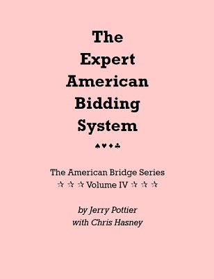 The Expert American Bidding System by Chris Hasney & Jerry Pottier