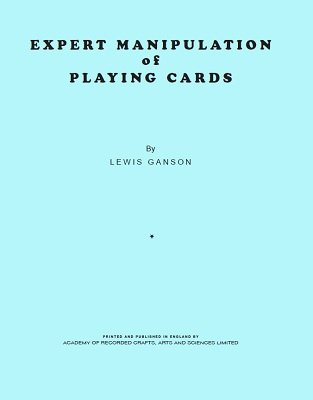 Expert Manipulation of Playing Cards by Lewis Ganson
