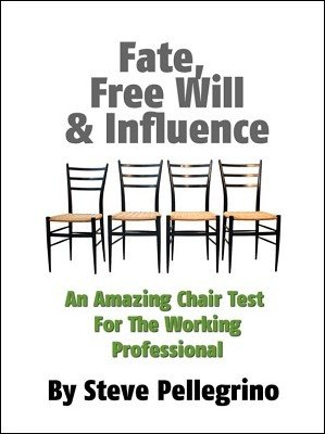Fate, Free Will and Influence: Chair Test by Steve Pellegrino
