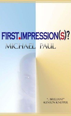 First Impression(s) by Michael Paul