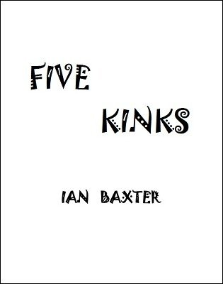 Five Kinks by Ian Baxter