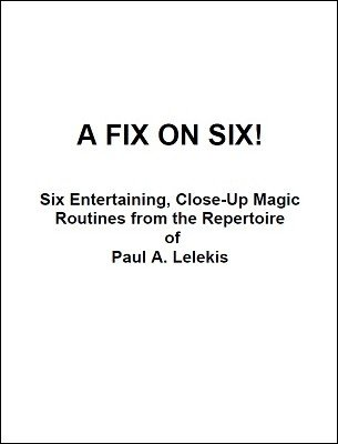 A Fix on Six! by Paul A. Lelekis