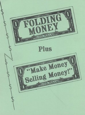 Folding Money plus Make Money Selling Money by Adolfo Cerceda & William King