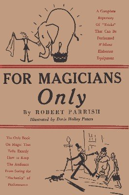 For Magicians Only by Robert Parrish