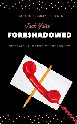 Foreshadowed by Jack Yates & Ken de Courcy