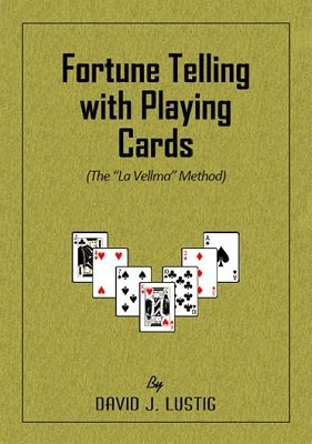 Fortune Telling with Playing Cards by David J. Lustig