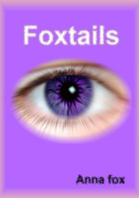 Foxtails by Ana Fox