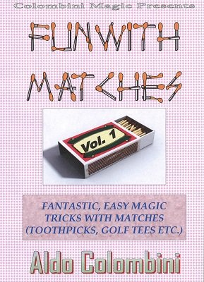 Fun with Matches Vol. 1 by Aldo Colombini