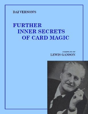 Dai Vernon's Further Inner Secrets of Card Magic by Lewis Ganson & Dai Vernon