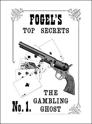 The Gambling Ghost: Fogel's Top Secrets No. 1 by Maurice Fogel