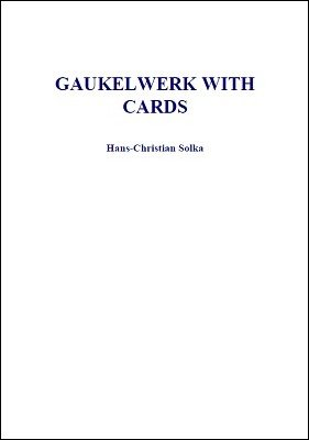 Gaukelwerk with Cards by Dr. Hans-Christian Solka