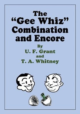 """The """"Gee Whiz"""" Combination and Encore by Ulysses Frederick Grant & T. A. Whitney"""