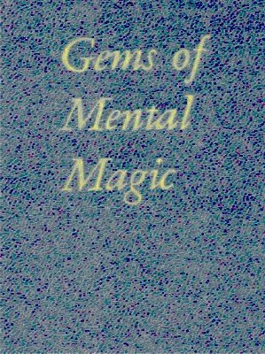 Gems of Mental Magic by John Brown Cook & Arthur Buckley