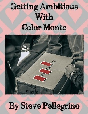 Getting Ambitious With Color Monte by Steve Pellegrino