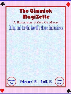 The Gimmick MagiZette: Volume 4, Issue 4 (Feb - Apr 2015) by Solyl Kundu