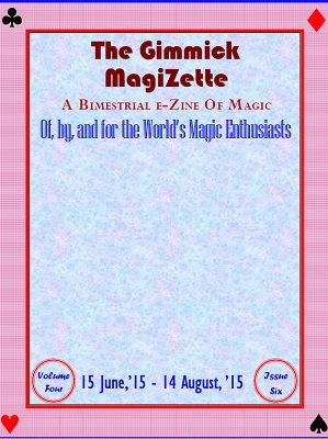 The Gimmick MagiZette: Volume 4, Issue 6 (Jun - Aug 2015) by Solyl Kundu