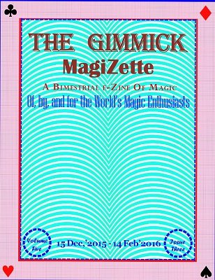The Gimmick MagiZette: Volume 5, Issue 3 (Dec 2015 - Feb 2016) by Solyl Kundu