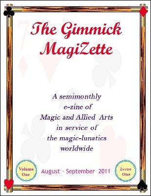 The Gimmick MagiZette: Volume 1, Issue 1 (Aug - Sep 2011) by Solyl Kundu