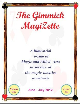 The Gimmick MagiZette: Volume 1, Issue 6 (Jun - Jul 2012) by Solyl Kundu