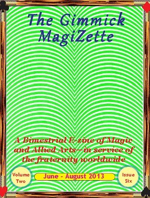 The Gimmick MagiZette: Volume 2, Issue 6 (Jun - Aug 2013) by Solyl Kundu