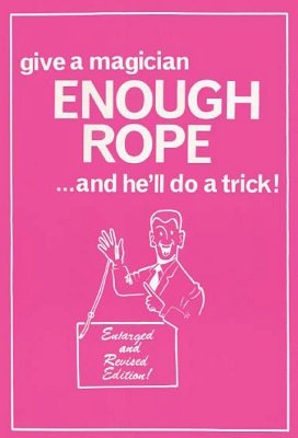 Give a Magician Enough Rope ... and he'll do a trick by Lewis Ganson