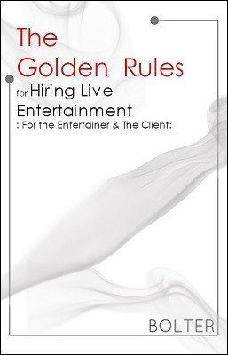 The Golden Rules For Hiring Live Entertainment by Christopher Bolter