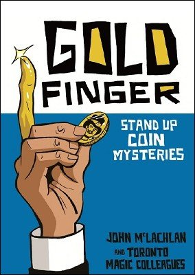 Goldfinger: Stand Up Coin Mysteries by John McLachlan