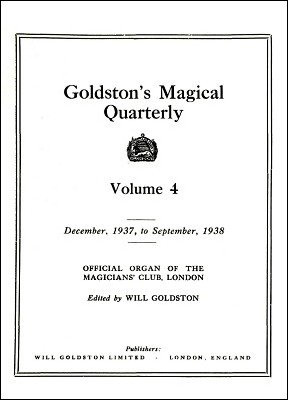 Goldston's Magical Quarterly Volume 4 (Dec 1937 - Sep 1938) by Will Goldston