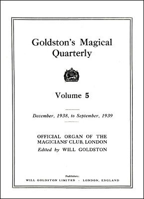 Goldston's Magical Quarterly Volume 5 (Dec 1938 - Sep 1939) by Will Goldston