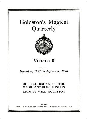 Goldston's Magical Quarterly Volume 6 (Dec 1939 - Sep 1940) by Will Goldston