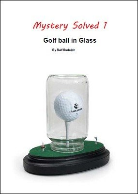 Golf Ball in Glass by Ralf (Fairmagic) Rudolph