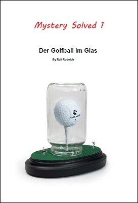 Der Golfball im Glas by Ralf (Fairmagic) Rudolph