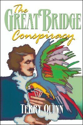 The Great Bridge Conspiracy by Terry Quinn