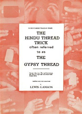 The Hindu Thread Trick or Gypsy Thread Teach-In by Lewis Ganson