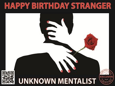 Happy Birthday Stranger by Unknown Mentalist