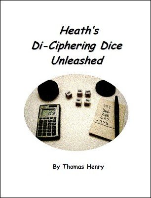 Heath's Di-Ciphering Dice Unleashed by Thomas Henry