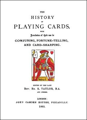 The History of Playing Cards by Ed. S. Taylor