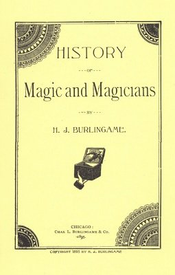 History of Magic and Magicians by Hardin Jasper Burlingame